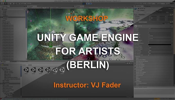 Workshop ➝ Unity Game Engine for Artists (Berlin) - AWESOME